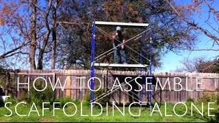 how to assemble scaffolding alone