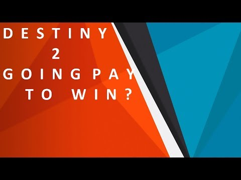 Destiny 2 Is Going Pay To Win? (Not a Rant)
