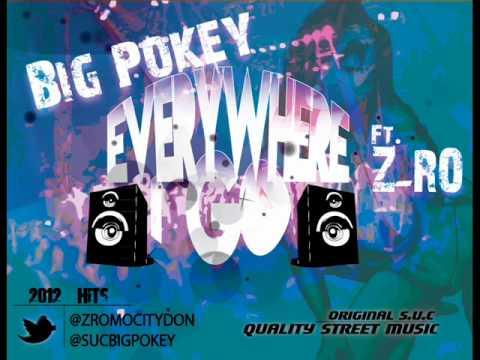 Big Pokey Ft. Z-Ro - Everywhere I Go (2012) New w/ Download