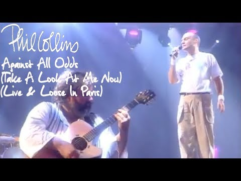 Phil Collins - Against All Odds (Take A Look At Me Now) [Live And Loose In Paris]