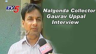 Nalgonda Dist Collector Gaurav Uppal Face To Face   Telangana   TV5 News