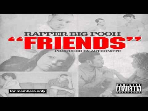 Rapper Big Pooh - Friends (Prod. by Astronote)