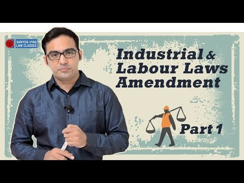 CS Executive | Industrial and Labour Laws Amendment  | Part 1| Law Lectures