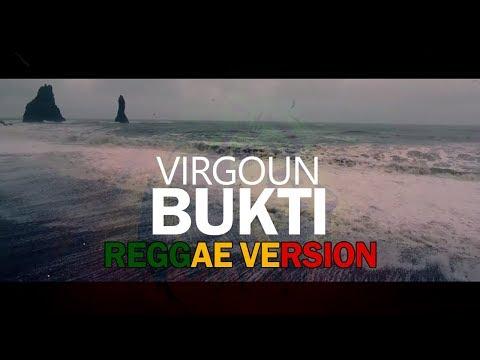 Virgoun - Bukti Reggae Version (Official Lyric Video)