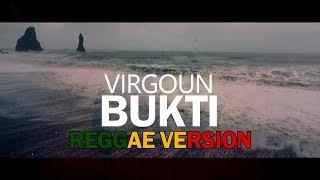 Gambar cover Virgoun - Bukti Reggae Version (Official Lyric Video)