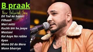 new song B praak 2020 | B praak new songs B praak All songs Latest Bollywood Songs Dil Tod ke hansti