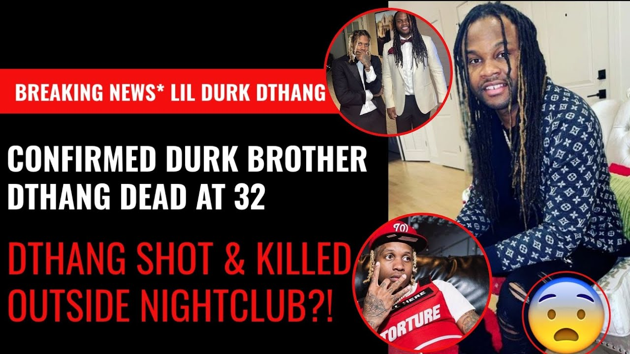 Lil Durk's Brother, OTF DThang, Dead at 32 After Reportedly Being ...