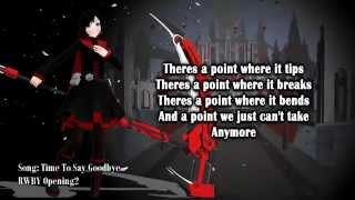 RWBY Volume 2 - Time To Say Goodbye (Full Song with Lyrics)