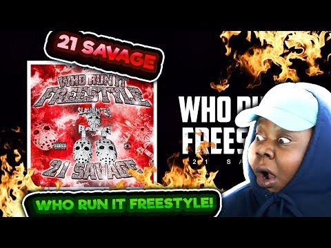 HE RAN THIS BEAT!! 21 Savage - Who Run It Freestyle (Official Audio) REACTION!!!