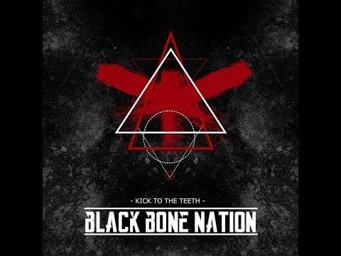 Kick To The Teeth - Black Bone Nation
