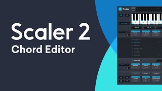 Scaler 21 | New Chord Editor Page Per Note Velocity Control