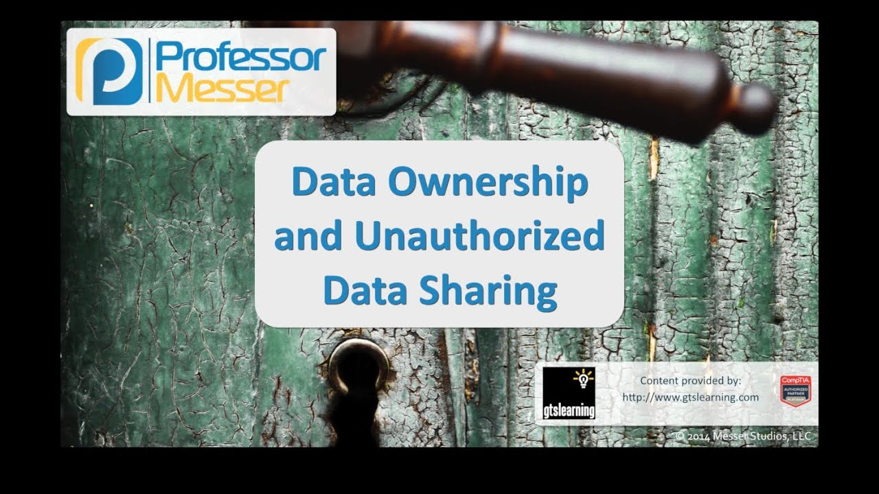 Data Ownership and Unauthorized Data Sharing - CompTIA Security+ SY0-401: 2.2