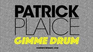 Patrick Plaice - Gimme Drum (Frank Ellrich Remix)