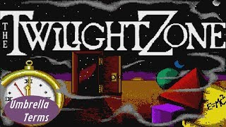 The Twilight Zone Text Adventure - Player Expectations Are Two-Way Streets - UT