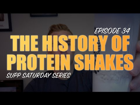 THE HISTORY OF PROTEIN SHAKES | EPISODE #34 SUPPLEMENT SATURDAY