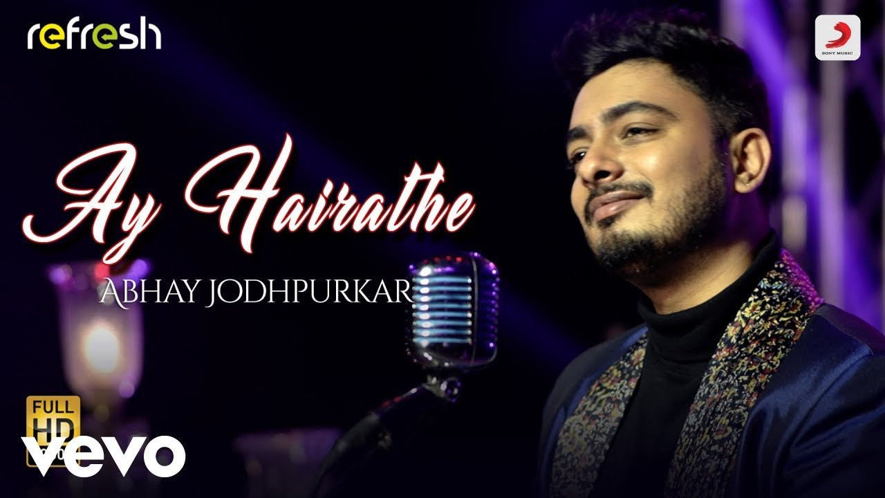 Download Ay Hairathe - Abhay Jodhpurkar|Sony Music Refresh|Ajay Singha