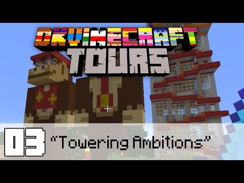DKVinecraft Tours Episode 03 - Towering Ambitions