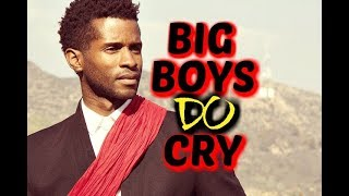 Big boys do cry- Open letter to ALL Men