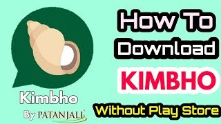 How To Download Kimbho Without Play Store