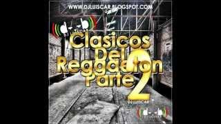 Clasicos del Reggaeton (Parte 2) - DJ Luiscar