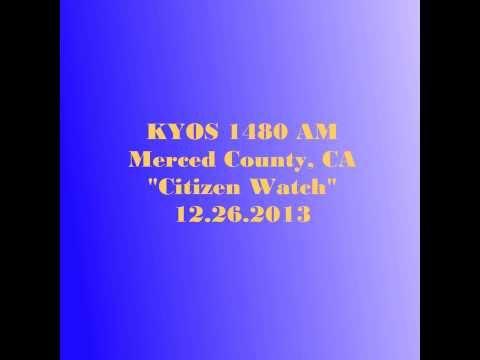 KYOS 1480 AM Citizen Watch 12 26 2013