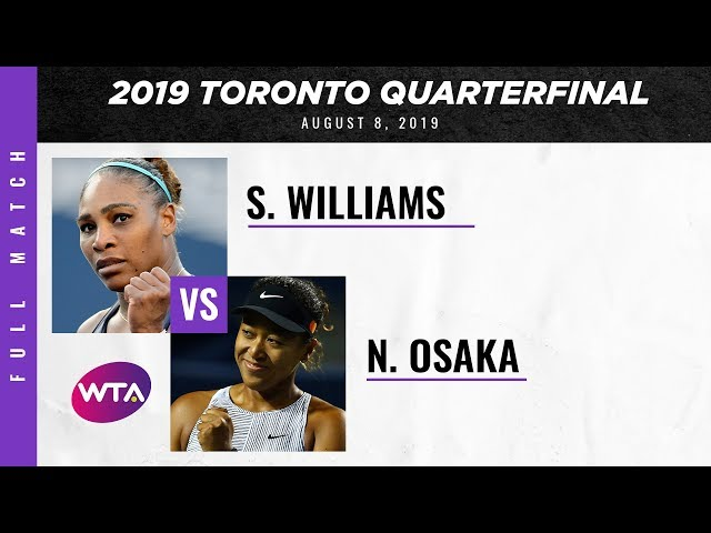 Serena Williams vs. Naomi Osaka | Full Match | 2019 Rogers Cup Quarterfinal | 大坂なおみ