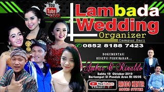 LIVE STREAMING CAMPURSARI GONG LAMBADA | WEDDING AMBAR & RINALDO - LIVE PD. AREN / MALAM