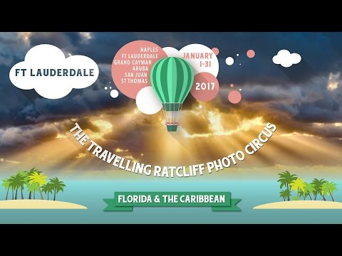 Photo Tips and more! The Travelling Ratcliff Photo Circus - Fort Lauderdale, Florida