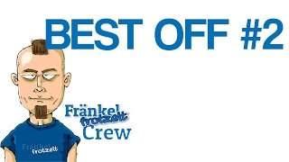 BEST OFF #2 | FraenkelFrotzeltCrew | 1080p | Let