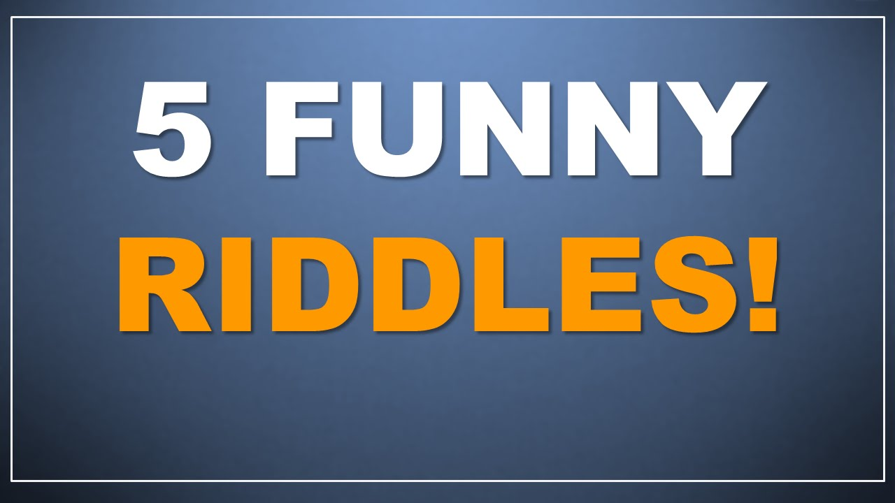 5 Funny Riddles!! (with answers - can you solve them?)