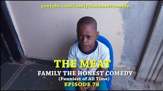 THE MEAT (Family The Honest Comedy)(Episode 78)