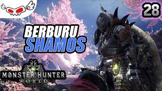 Berburu Shamos | Monster Hunter World Indonesia #28