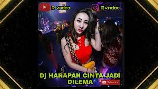 DJ HARAPAN CINTA JADI DILEMA NEW 2019.