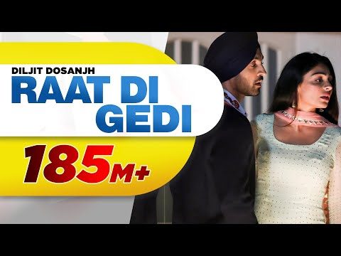 Raat Di Gedi Full Music Video - Diljit Dosanjh | Raat Di Gedi Mp3 Song