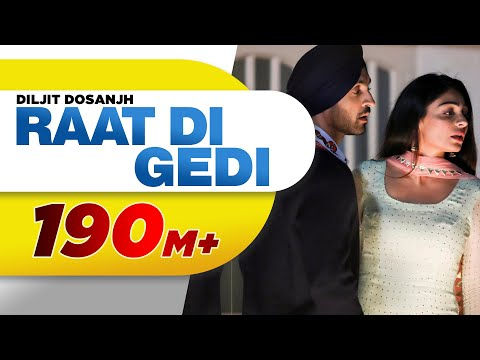 Diljit Dosanjh | Raat Di Gedi (Full Video) Neeru Bajwa | Jatinder Shah | Latest Punjabi Songs 2018