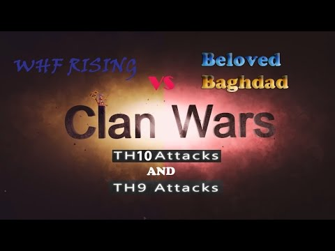 Clan War Recap TH10 and TH9 3 star attacks WHF Rising vs Beloved Baghdad
