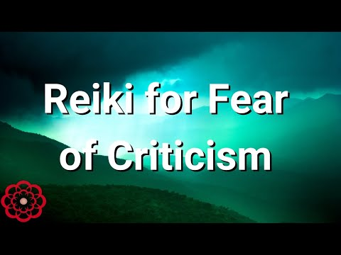 Reiki for Fear of Criticism