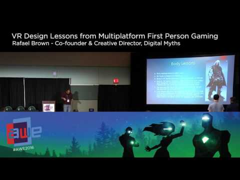 Rafael Brown (Digital Myths) VR Design Lessons from Multiplatform First Person Gaming