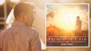 """Evan Craft - """"Principio Y Fin"""" - Música Cristiana"""