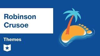 Robinson Crusoe  | Themes | Daniel Defoe