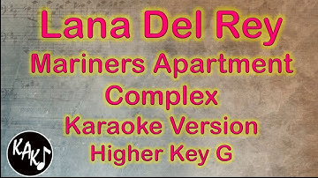 Lana Del Rey - Mariners Apartment Complex Karaoke Instrumental Cover Higher Key G