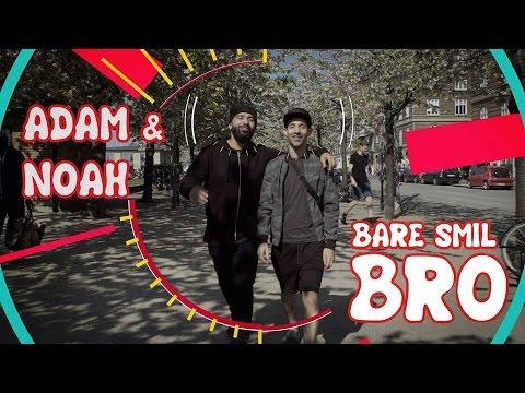 Bare Smil Bro - Adam & Noah (Musikvideo)