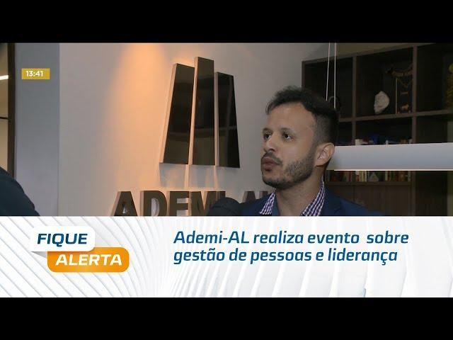 Ademi-AL realiza evento  sobre gestão de pessoas e liderança