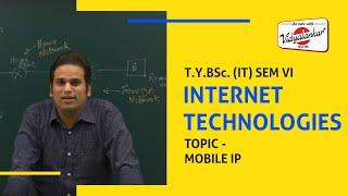 "B.Sc.(IT) Sem VI - Topic ""Mobile IP"" Internet Technologies Lecture @ Vidyalankar"