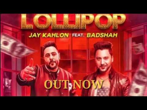 Lollipop Full Video Song   Badshah   Jay Kahlon  