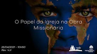 Escola Bíblica Dominical - O Papel da Igreja - Missões.