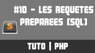 TUTO PHP - #10 Les requêtes préparées (SQL)