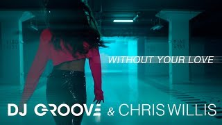 DJ Groove & Chris Willis - Without Your Love (0+)