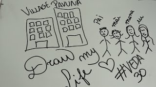 #VEDA 30 Draw my life