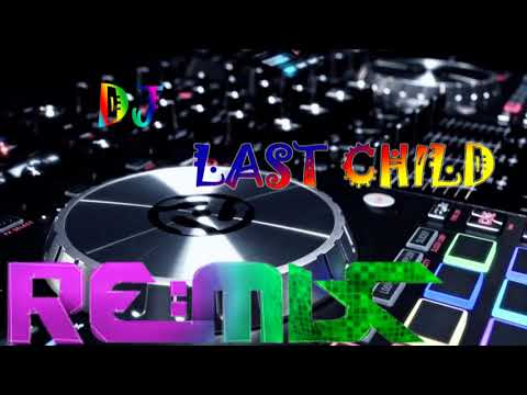Remix last child pedih